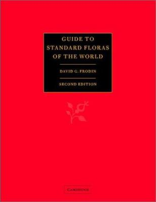 Guide to Standard Floras of the World: An Annotated, Geographically Arranged Systematic Bibliography of the Principal Floras, Enumerations, Checklists