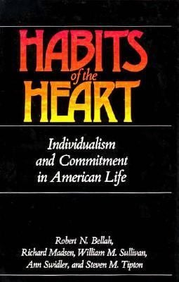 Habits of the Heart: Individualism Commitment American Life 9780520053885