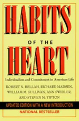 Habits of the Heart: Individualism Commitment American Life 9780520205680