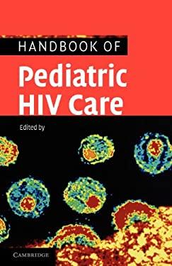 Handbook of Pediatric HIV Care 9780521529068