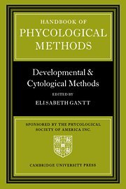 Handbook of Phycological Methods: Developmental and Cytological Methods 9780521224666