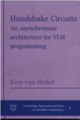 Handshake Circuits: An Asynchronous Architecture for VLSI Programming 9780521452540