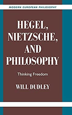 Hegel, Nietzsche, and Philosophy: Thinking Freedom 9780521812504