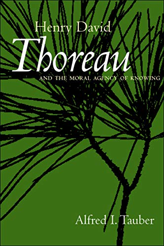Henry David Thoreau and the Moral Agency of Knowing 9780520239159