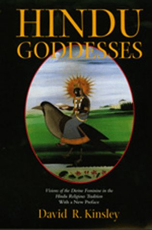 Hindu Goddesses: Visions of the Divine Feminine in the Hindu Religious Tradition 9780520063396