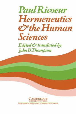 Hermeneutics and the Human Sciences: Essays on Language, Action and Interpretation 9780521234979