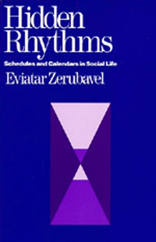 Hidden Rhythms: Schedules and Calendars in Social Life 9780520056091