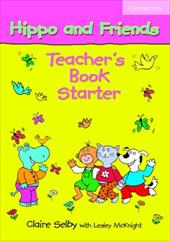 Hippo and Friends: Teacher's Book Starter 1771627
