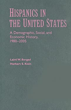 Hispanics in the United States: A Demographic, Social, and Economic History, 1980-2005 9780521889537