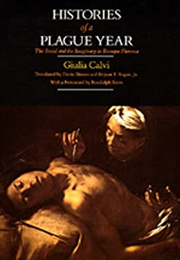 Histories of a Plague Year: The Social and the Imaginary in Baroque Florence 9780520057999