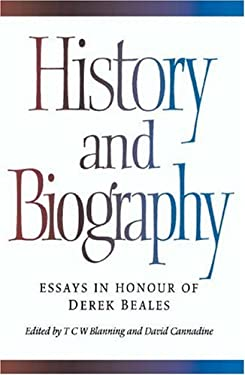 History and Biography: Essays in Honour of Derek Beales 9780521473309