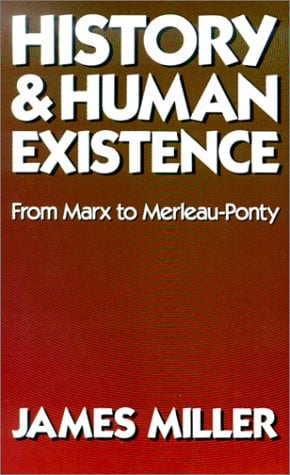 History and Human Existence: From Marx to Merleau-Ponty 9780520047792