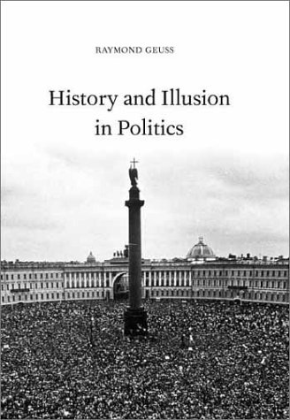 History and Illusion in Politics 9780521805964