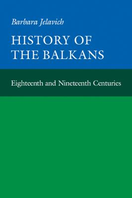 History of the Balkans: Volume 1 9780521274586