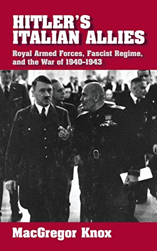 Hitler's Italian Allies: Royal Armed Forces, Fascist Regime, and the War of 1940 1943 9780521790475