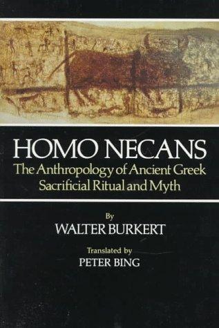 Homo Necans: Anthropology Ancient Greek Sacrificial Ritual 9780520058750
