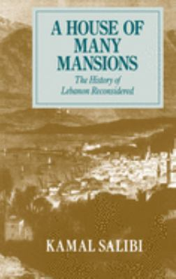 House of Many Mansions: History of Lebanon Reconsidered 9780520071964