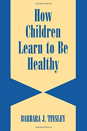 How Children Learn to Be Healthy 9780521524186