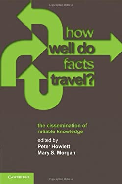 How Well Do Facts Travel?: The Dissemination of Reliable Knowledge 9780521196543
