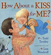 How about a Kiss for Me?