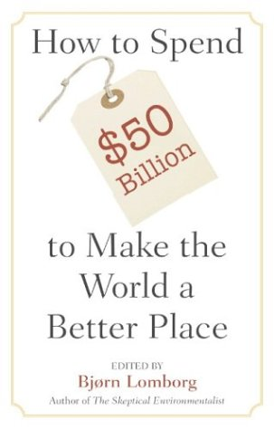 How to Spend $50 Billion to Make the World a Better Place 9780521685719