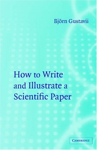 How to Write and Illustrate a Scientific Paper 9780521530248