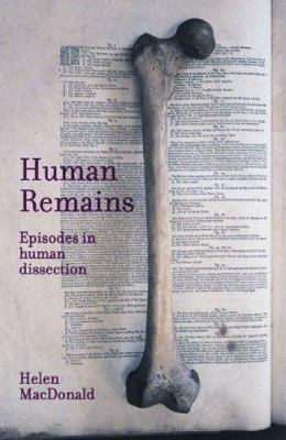 Human Remains: Episodes in Human Dissection 9780522851571