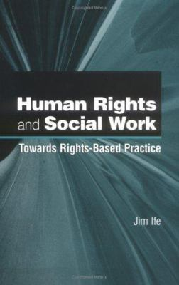 Human Rights and Social Work: Towards Rights-Based Practice 9780521797016