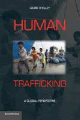 Human Trafficking: A Global Perspective 9780521130875