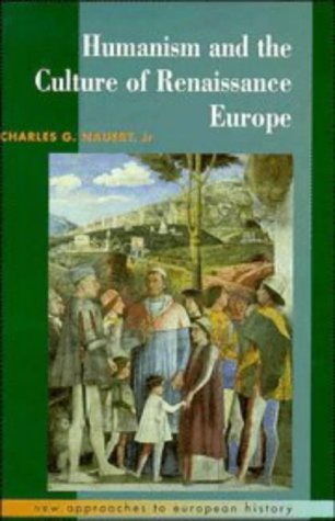 Humanism and the Culture of Renaissance Europe 9780521403641