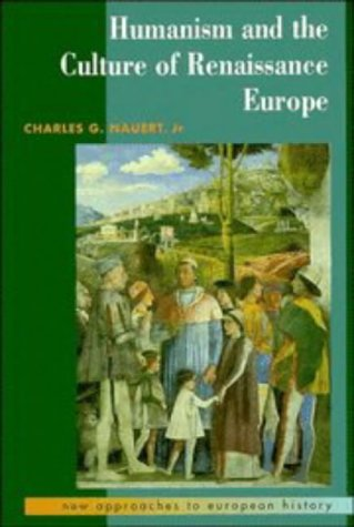 Humanism and the Culture of Renaissance Europe 9780521407243