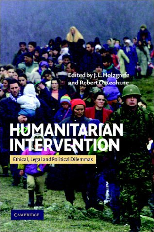 Humanitarian Intervention: Ethical, Legal and Political Dilemmas 9780521821988