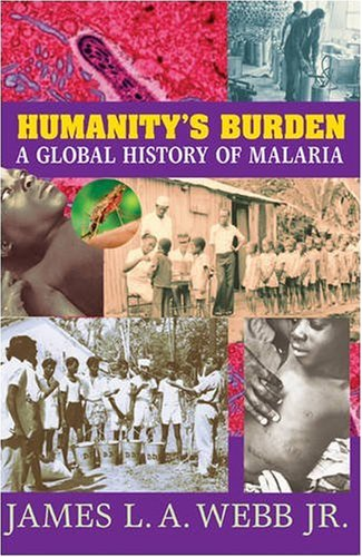 Humanity's Burden: A Global History of Malaria 9780521670128
