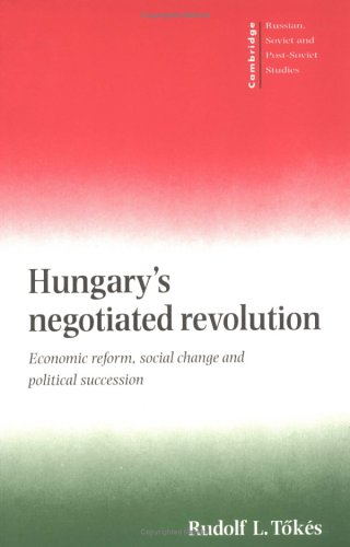 Hungary's Negotiated Revolution 9780521578509