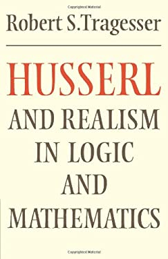 Husserl and Realism in Logic and Mathematics 9780521285872