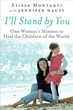 I'll Stand by You: One Woman's Mission to Heal the Children of the World 9780525952954