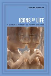 Icons of Life: A Cultural History of Human Embryos 1715482