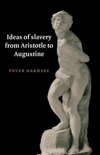 Ideas of Slavery from Aristotle to Augustine 9780521574334