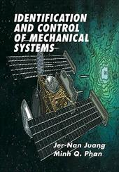 Identification and Control of Mechanical Systems 1719698