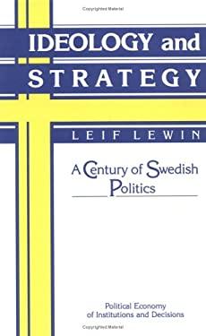 Ideology and Strategy: A Century of Swedish Politics 9780521343305