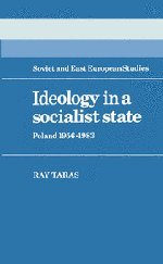 Ideology in a Socialist State: Poland 1956 1983 9780521262712