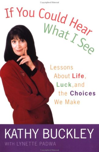 If You Could Hear What I See: Lessons about Life, Luck, and the Choices We Make 9780525946113