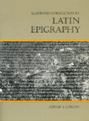 Illustrated Introduction to Latin Epigraphy 9780520050792