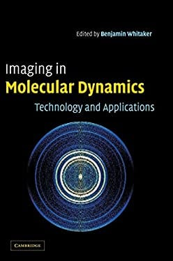 Imaging in Molecular Dynamics: Technology and Applications 9780521810593