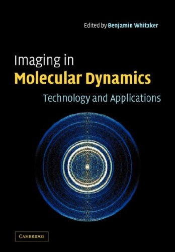 Imaging in Molecular Dynamics: Technology and Applications 9780521038324