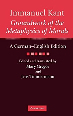 Groundwork of the Metaphysics of Morals 9780521514576