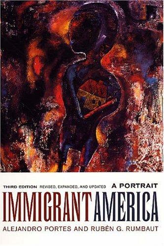 Immigrant America: A Portrait 9780520250413