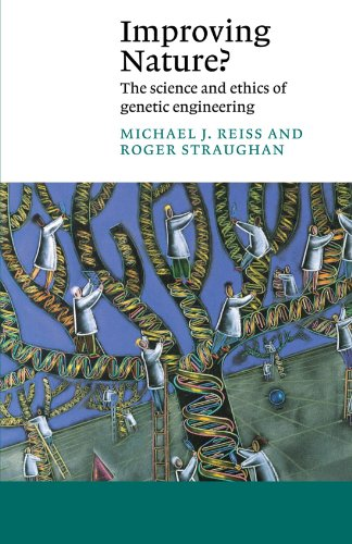 Improving Nature?: The Science and Ethics of Genetic Engineering 9780521008471