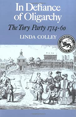 In Defiance of Oligarchy: The Tory Party 1714-60 9780521313117