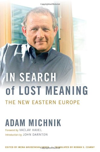 In Search of Lost Meaning: The New Eastern Europe 9780520269231